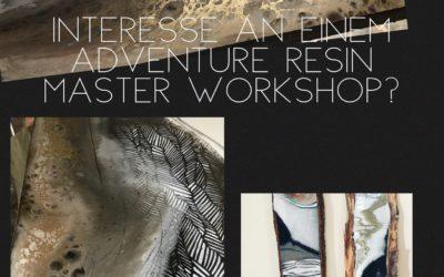 3 Tage Adventure Resin Master Workshop 06.-08.7.2018 – ausgebucht